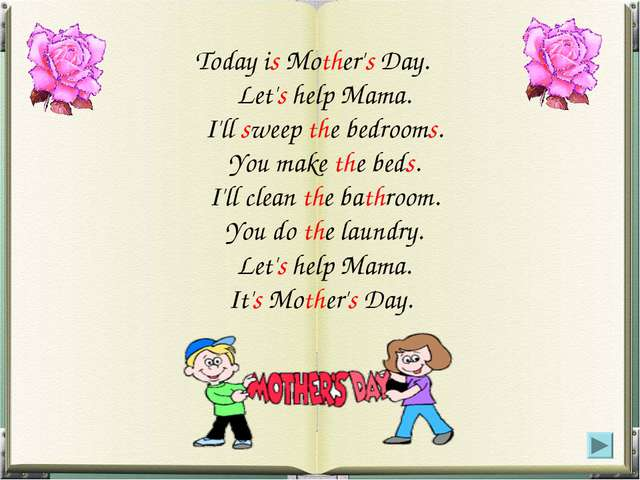 Today is Mother's Day. Let's help Mama. I'll sweep the bedrooms. You make the...