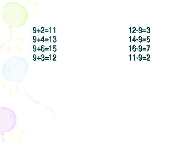 9+2=1112-9=3 9+4=1314-9=5 9+6=1516-9=7 9+3=1211-9=2