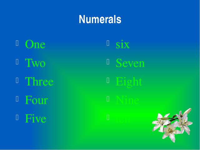 Numerals One Two Three Four Five six Seven Eight Nine ten