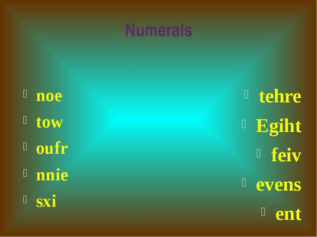 Numerals noe tow oufr nnie sxi tehre Egiht feiv evens ent