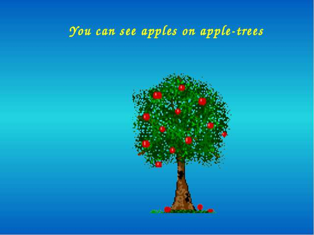 You can see apples on apple-trees