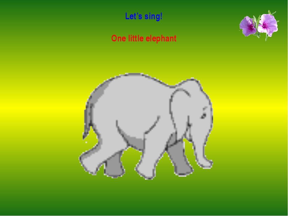 Let's sing! One little elephant