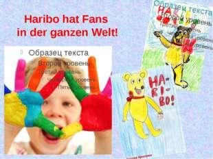 Haribo hat Fans in der ganzen Welt!