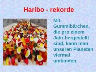 Haribo - rekorde Mit Gummibärchen, die pro einem Jahr hergestellt sind, kann