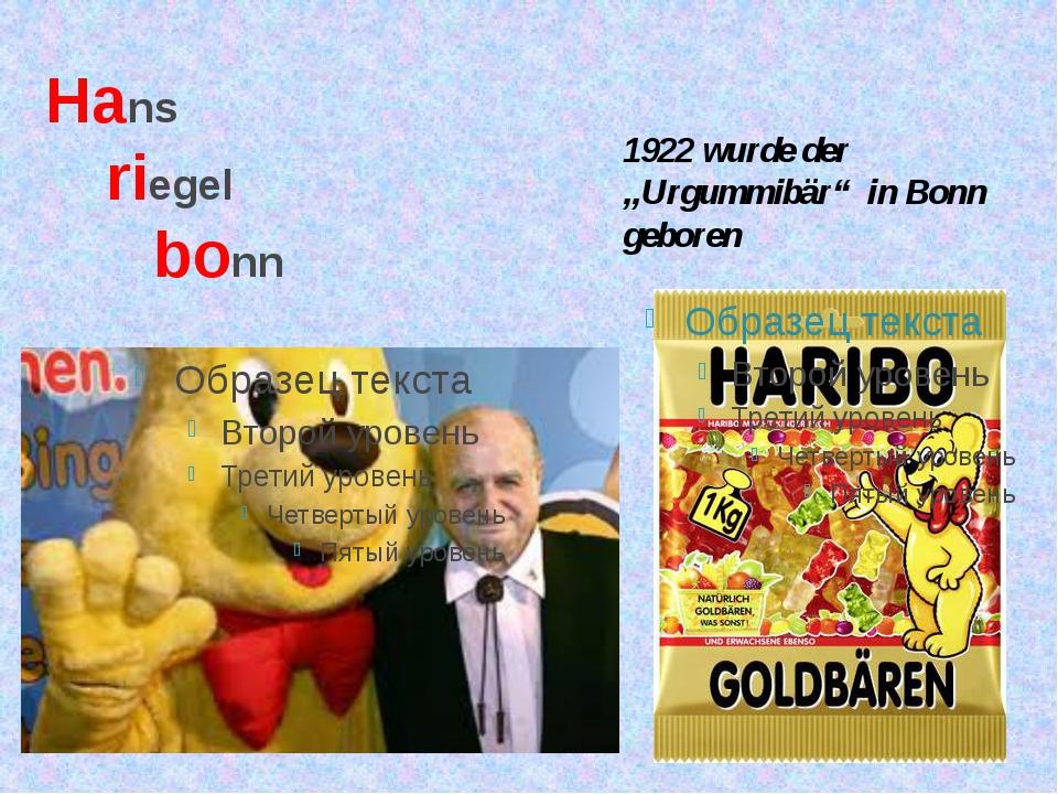 """Hans riegel bonn 1922 wurde der """"Urgummibär"""" in Bonn geboren"""