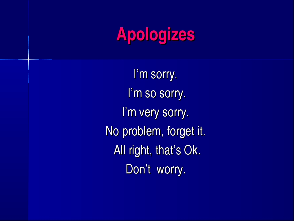 Apologizes I'm sorry. I'm so sorry. I'm very sorry. No problem, forget it. Al...