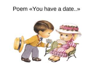 Poem «You have a date..»