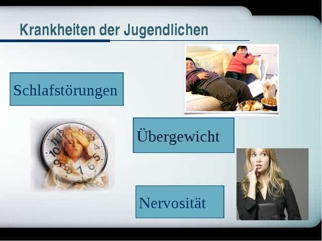 Übergewicht Schlafstörungen Nervosität Krankheiten der Jugendlichen