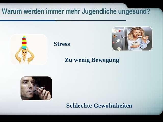 Schlechte Gewohnheiten Warum werden immer mehr Jugendliche ungesund? Zu weni...