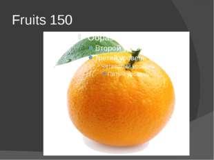 Fruits 150