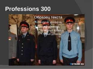 Professions 300