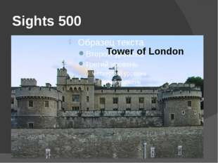 Sights 500 Tower of London