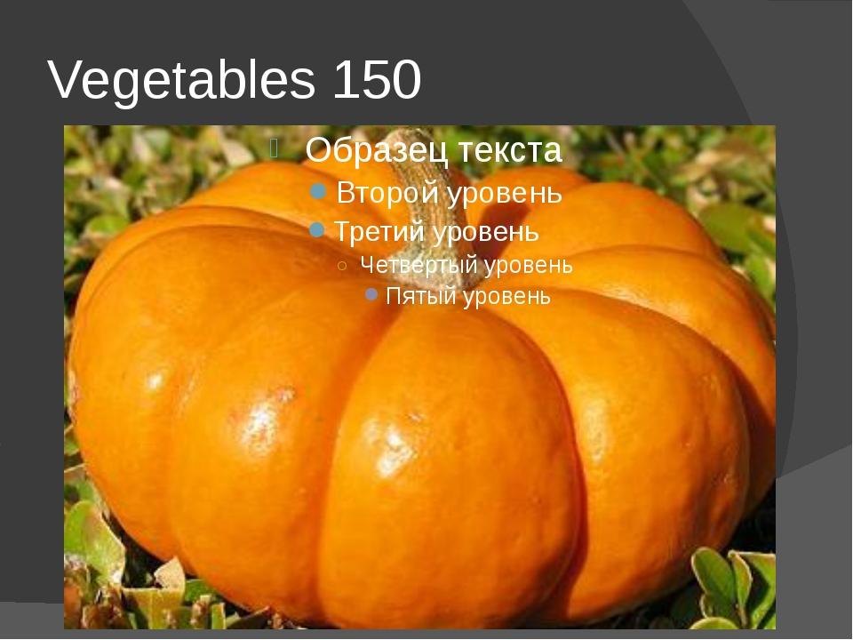 Vegetables 150
