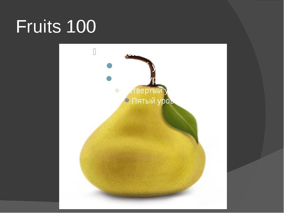 Fruits 100