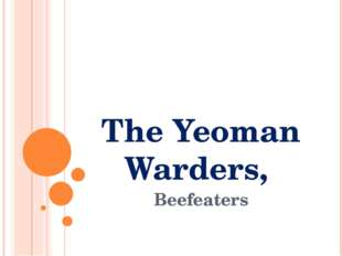 The Yeoman Warders, Beefeaters