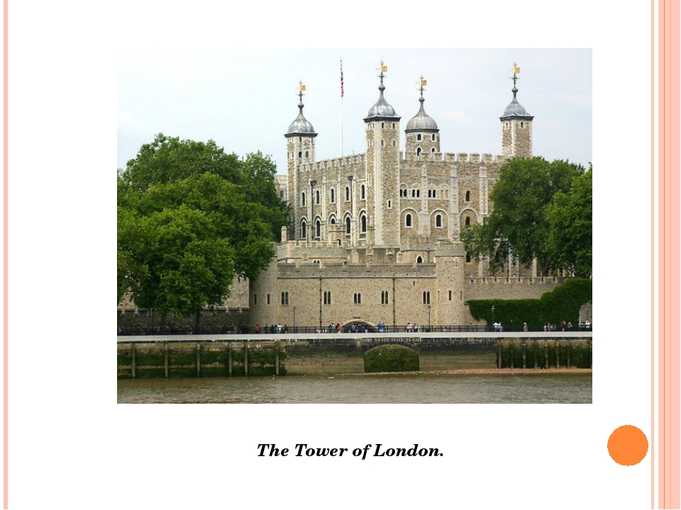 The Tower of London.