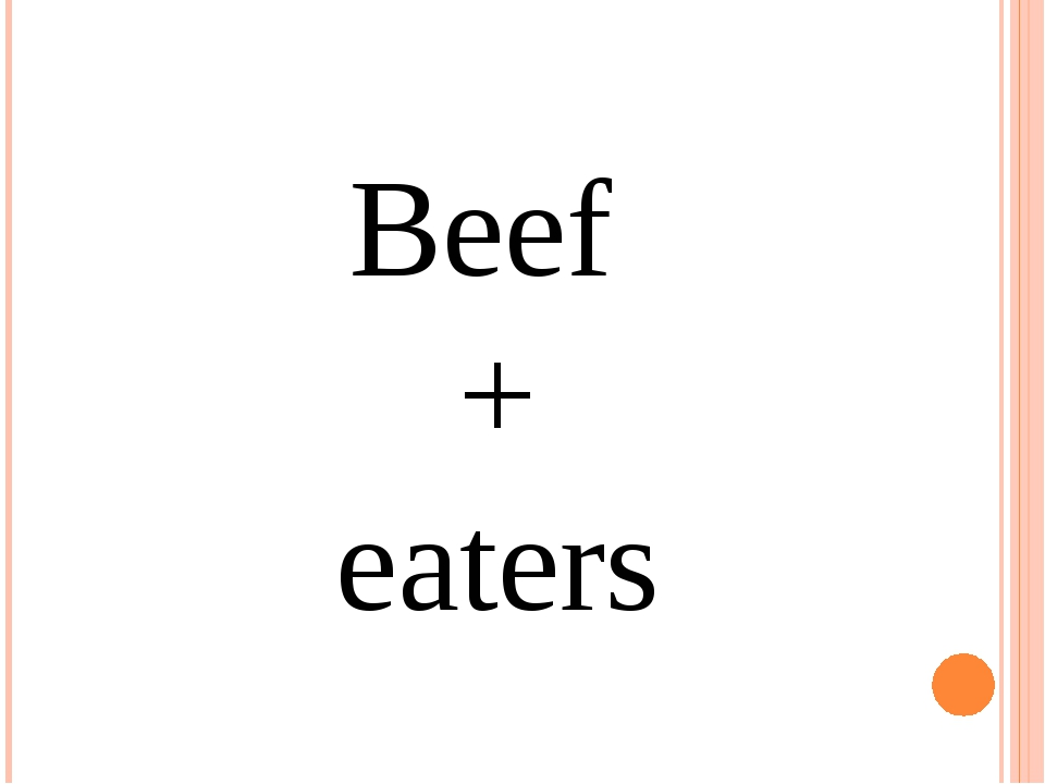 Beef + eaters