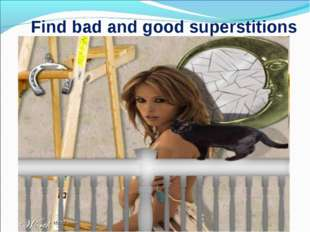 Find bad and good superstitions