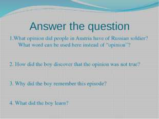 Answer the question 1.What opinion did people in Austria have of Russian sold