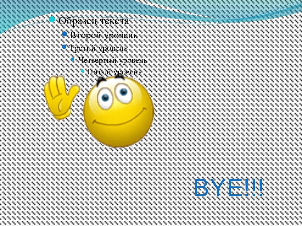 BYE!!!