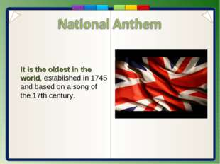 It is the oldest in the world, established in 1745 and based on a song of the