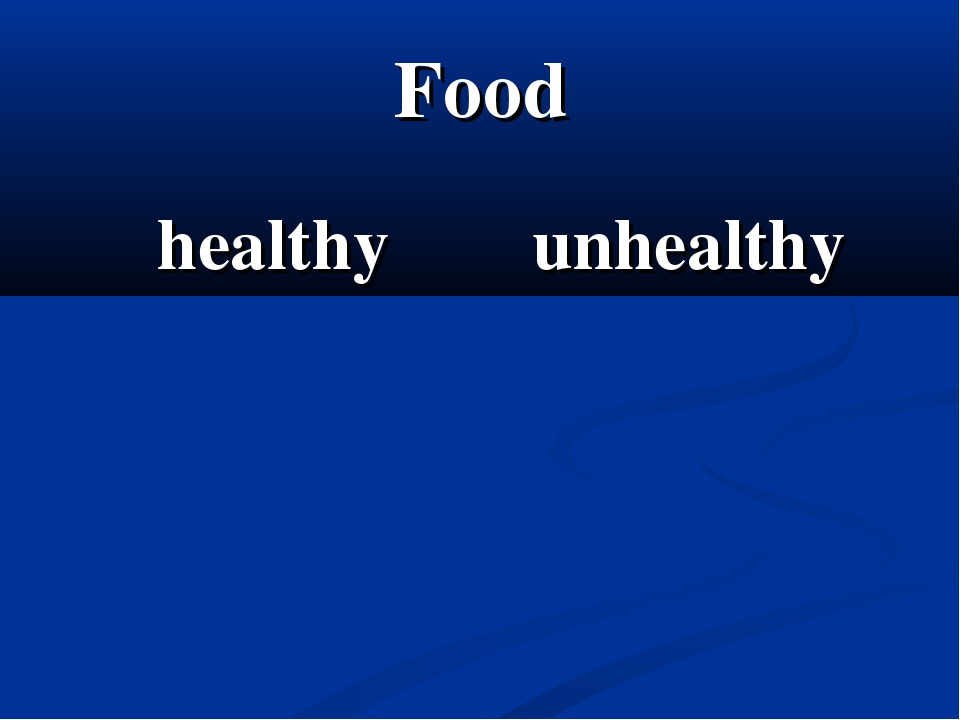 Food	 healthy	unhealthy