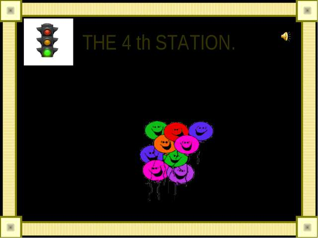THE 4 th STATION. LET'S HAVE A REST.