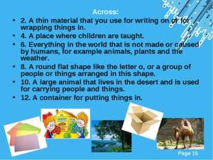 Across: 2. A thin material that you use for writing on or for wrapping things