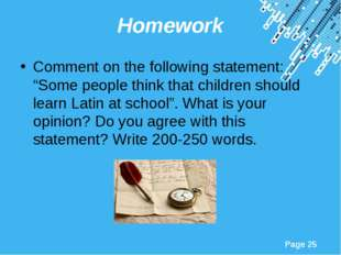 "Homework Comment on the following statement: ""Some people think that children"