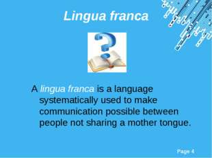 Lingua franca A lingua franca is a language systematically used to make commu