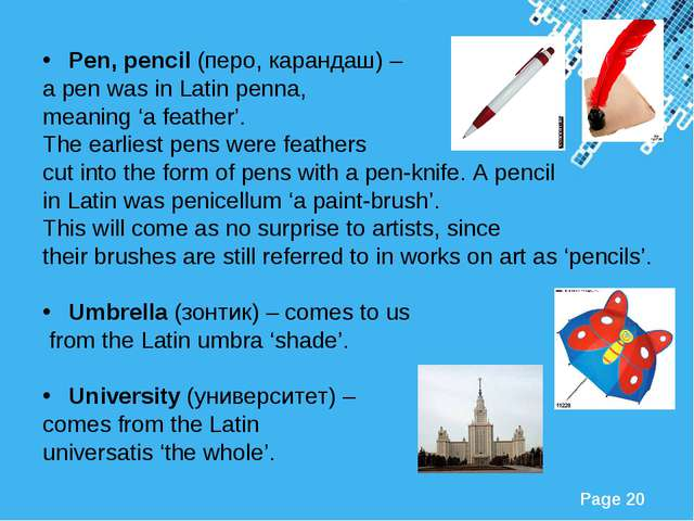 Pen, pencil (перо, карандаш) – a pen was in Latin penna, meaning 'a feather'....