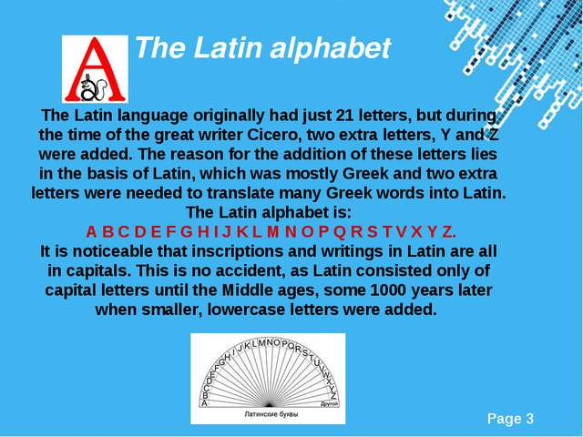 The Latin alphabet The Latin language originally had just 21 letters, but dur...