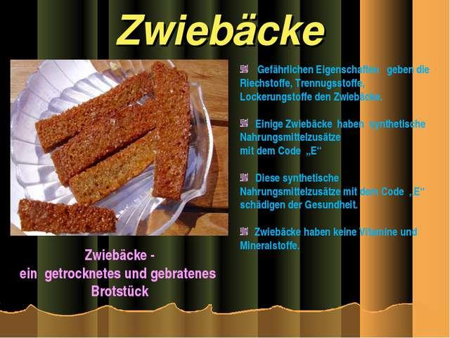 Zwiebäcke Zwiebäcke - ein getrocknetes und gebratenes Brotstück Gefährlichen...