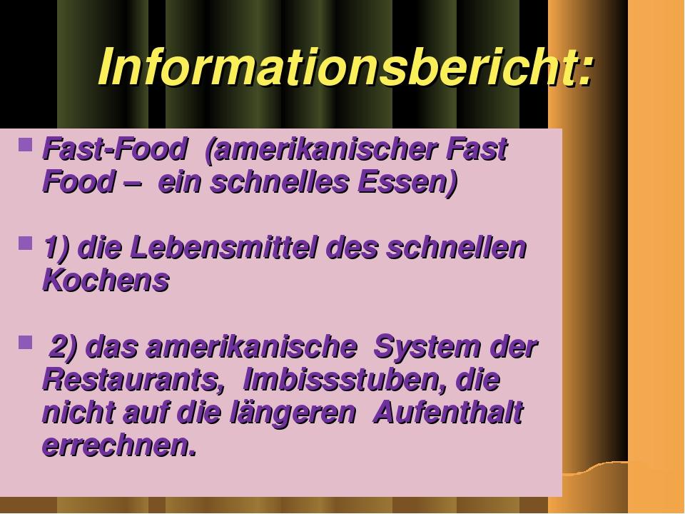 Informationsbericht: Fast-Food (amerikanischer Fast Food – ein schnelles Esse...