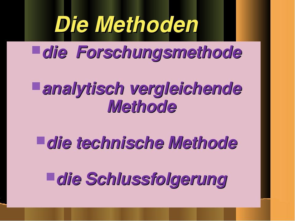 Die Methoden die Forschungsmethode analytisch vergleichende Methode die techn...