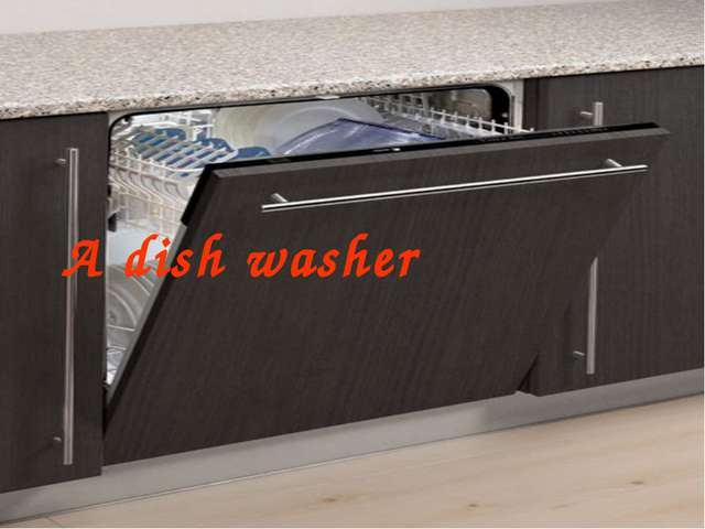 A dish washer