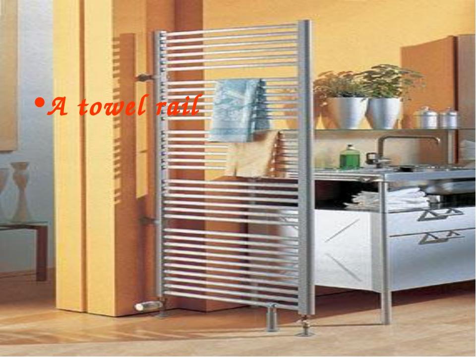 A towel rail