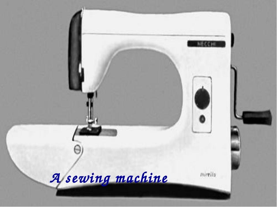 A sewing machine