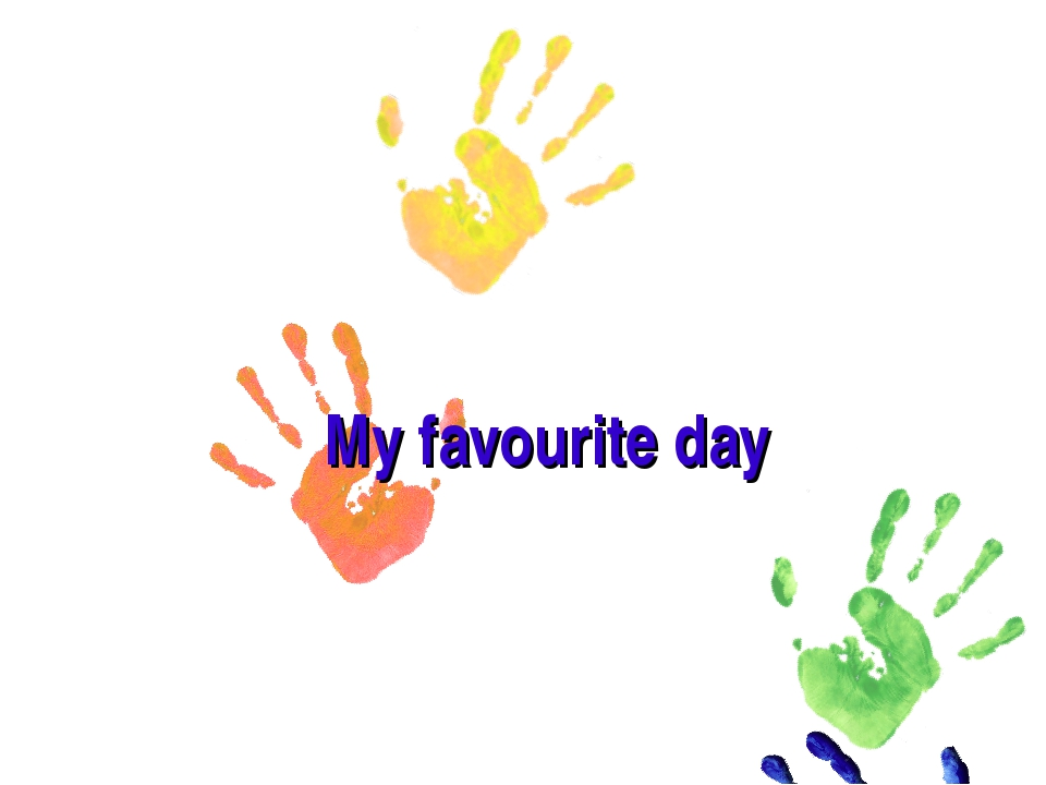 My favourite day