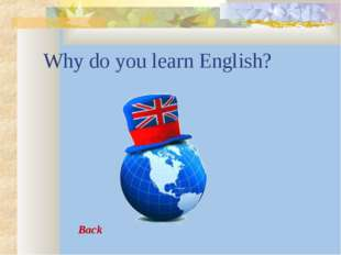 Why do you learn English? Back