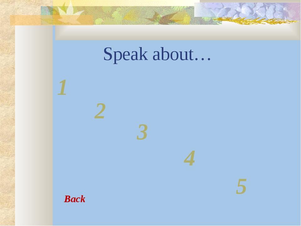 Speak about… 1 2 3 4 5 Вack