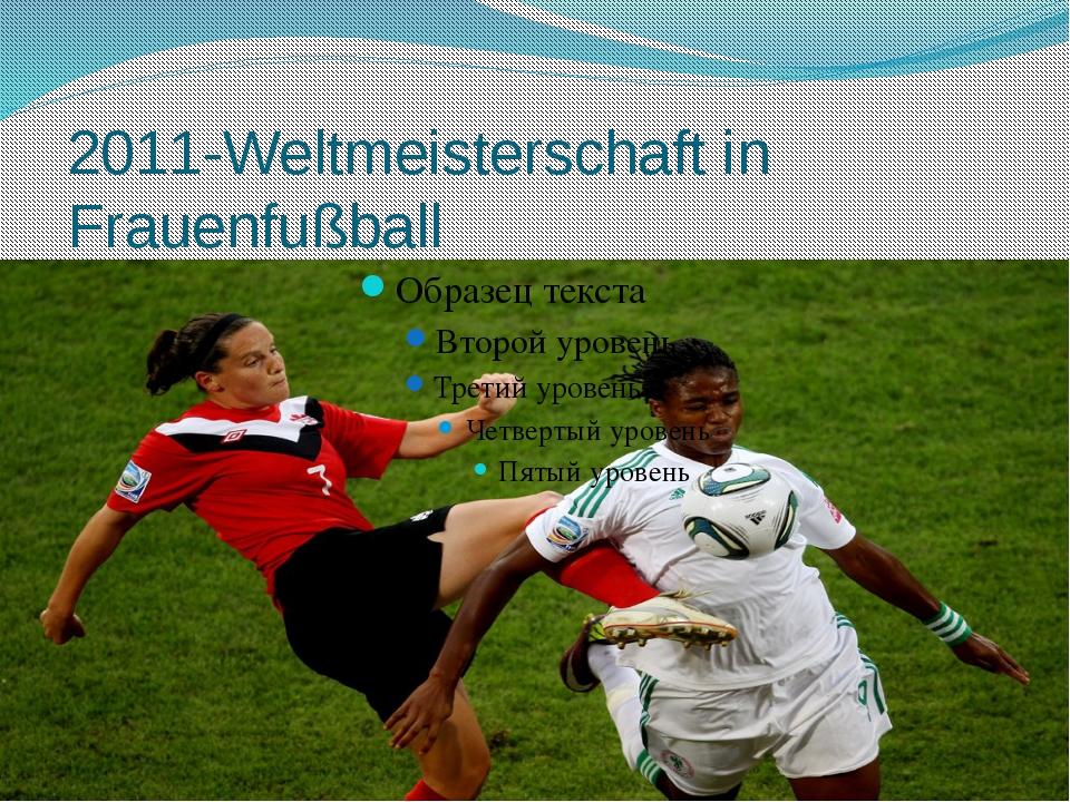2011-Weltmeisterschaft in Frauenfußball