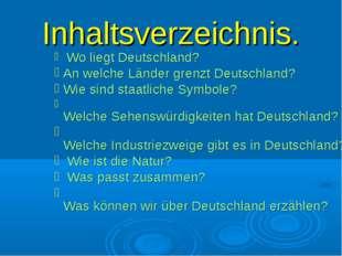 Inhaltsverzeichnis. Wo liegt Deutschland? An welche Länder grenzt Deutschland