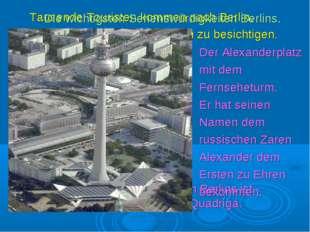 Tausende Touristen kommen nach Berlin, um seine Sehenswürdigkeiten zu besicht