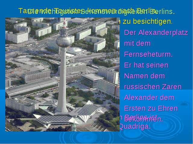 Tausende Touristen kommen nach Berlin, um seine Sehenswürdigkeiten zu besicht...
