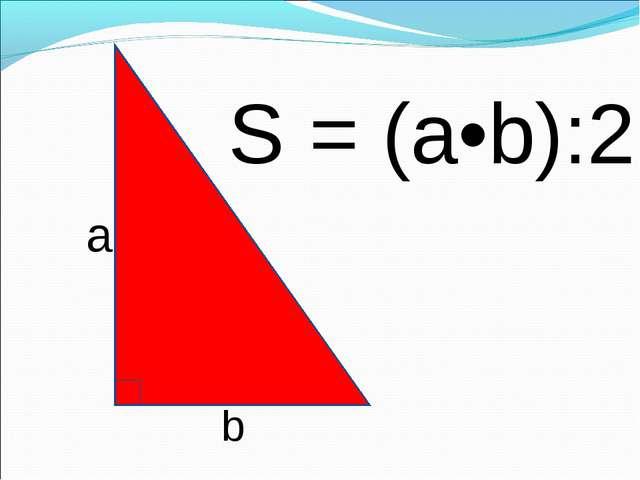 a b S = (a•b):2
