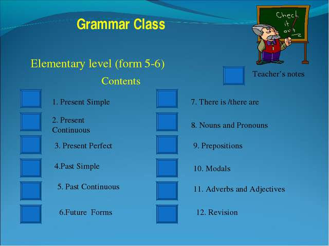 Elementary level (form 5-6) Contents Teacher's notes 1. Present Simple 2. Pre...