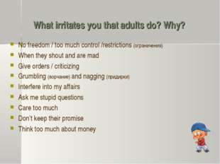 What irritates you that adults do? Why? No freedom / too much control /restri