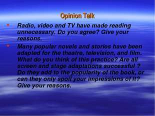 Opinion Talk Radio, video and TV have made reading unnecessary. Do you agree?