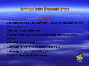 Writing a letter (Personal letter) Conclusion I'd really like you to visit me